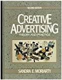 Creative Advertising : Theory and Practice, Moriarty, Sandra E., 0131899112