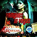 Vampires in Vegas Audiobook by Samantha Snow Narrated by J. Scott Bennett