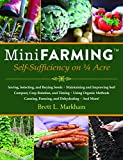 Start a mini farm on a quarter acre or less, provide 85 percent of the food for a family of four and earn an income. Mini Farming describes a holistic approach to small-area farming that will show you how to produce 85 percent of an average f...
