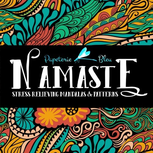 Download Namaste: Stress Relieving Mandalas & Patterns: Antistress Coloring Book for Adults & Teens ebook