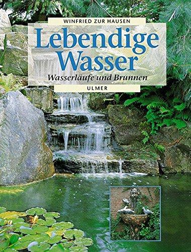 Lebendige Wasser  Wasserläufe Und Brunnen