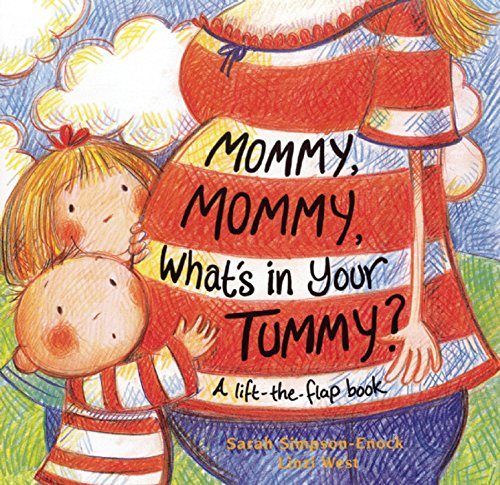 Mommy, Mommy, What's in your Tummy?