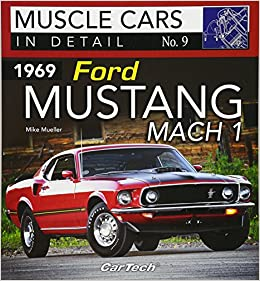 1969 Ford Mustang Mach 1: Muscle Cars In Detail No. 9: Mike Mueller ...