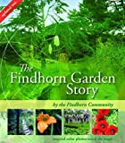 img - for The Findhorn Garden Story: Inspired Color Photos Reveal the Magic [Paperback] [2008] (Author) The Findhorn Community book / textbook / text book