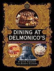 Dining at Delmonico's: The Story of America's Oldest Restaurant, with More Than 80 Recipes (Hardback) - Common