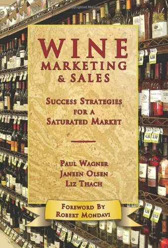 Wine Marketing & Sales: Success Strategies for a Saturated Market Liz Thach