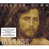 Border Town - The Very Best Of J.D.Souther