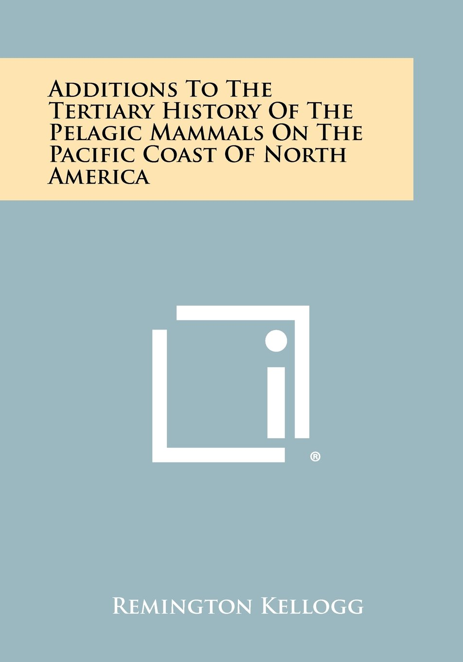 Download Additions To The Tertiary History Of The Pelagic Mammals On The Pacific Coast Of North America pdf