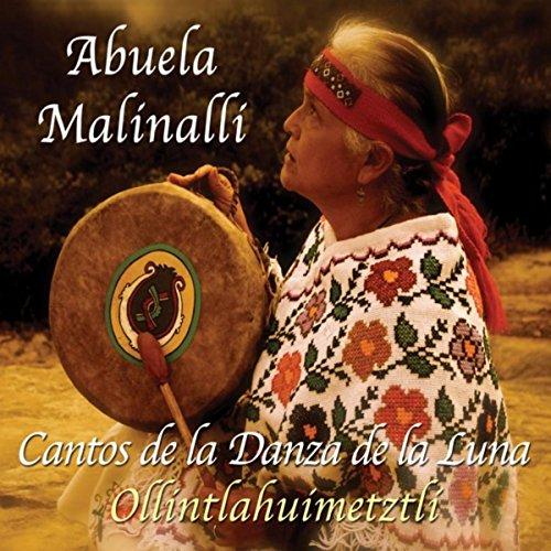 Cantos de la Danza de la Luna Ollintlahuimetztli by Abuela Malinalli on Amazon Music - Amazon.com