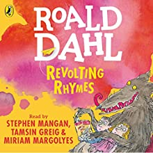 Revolting Rhymes Audiobook by Roald Dahl, Quentin Blake - illustrator Narrated by Tamsin Greig, Stephen Mangan, Miriam Margolyes
