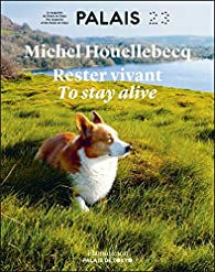 Rester vivant  par Michel Houellebecq