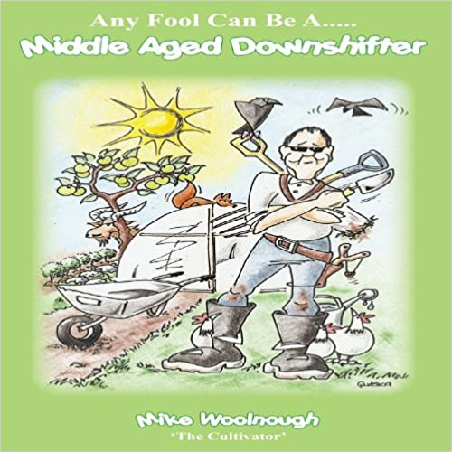 Any Fool Can Be A Middle Age Downshifter