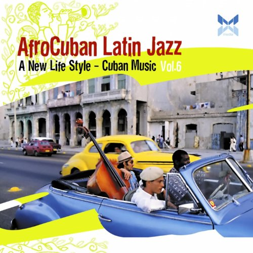 AfroCuban Latin Jazz, Vol. 6