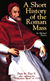 A Short History of the Roman Mass
