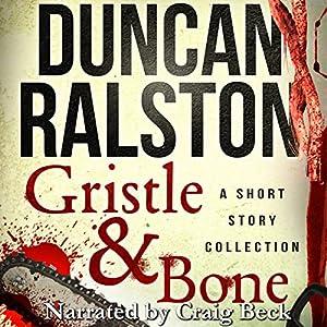Gristle & Bone Audiobook