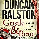 Gristle & Bone: A Collection