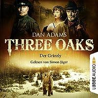 Der Grizzly (Three Oaks 2) Hörbuch von Dan Adams Gesprochen von: Simon Jäger