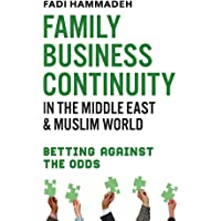 Family Business Continuity in the Middle East & Muslim World: Betting Against the Odds