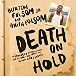 Death on Hold: A Prisoner's Desperate Prayer and the Unlikely Family Who Became God's Answer | Burton Folsom,Anita Folsom
