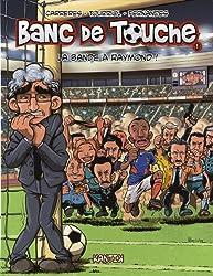 Banc de Touche, tome 1 : La Bande à Raymond