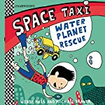 Space Taxi: Water Planet Rescue | Wendy Mass,Michael Brawer