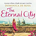 The Eternal City Audiobook by Domenica De Rosa Narrated by Juliette Burton