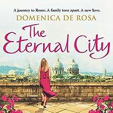 The Eternal City Audiobook by Domenica De Rosa Narrated by Juliette Burton