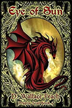 Eye of Sun (Dragon Soul Quartet Book 4) by [Peach, D. Wallace]