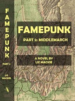 Middlemarch (Famepunk Book 2) by [Mackie, Liz]