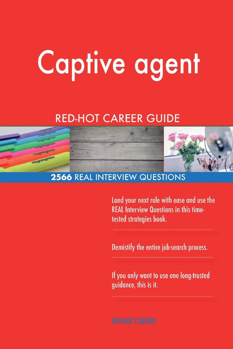 Download Captive agent RED-HOT Career Guide; 2566 REAL Interview Questions pdf epub