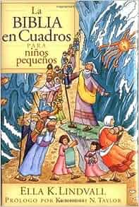 La Biblia en cuadros para niños pequeños (Spanish Edition): Ella K