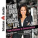 There Goes My Social Life: From Clueless to Conservative Audiobook by Stacey Dash Narrated by Stacey Dash