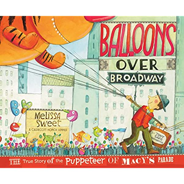 The True Story of the Puppeteer of Macy's Parade _Picture Book Biographies