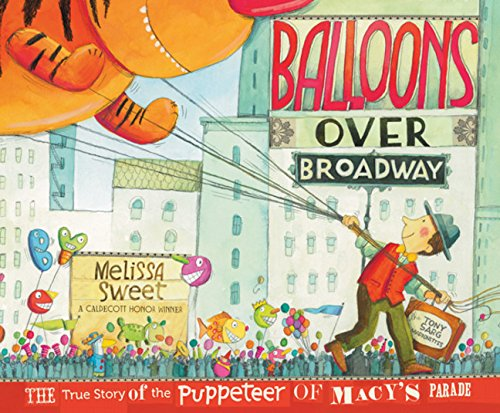 Balloons over Broadway: The True Story of the Puppeteer of Macy's Parade (Bank Street College of Education Flora Stieglitz Straus Award - Macy's Columbus Sale