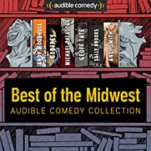 Audible Comedy Collection: Best of The Midwest Performance by Andy Woodhull,  Godfrey, Michael Palascak, Geoff Tate, Sally Brooks, Andi Smith