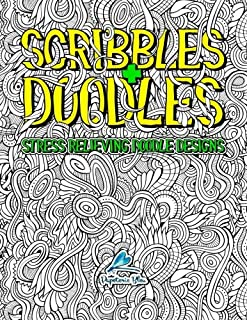 Scribbles Doodles Stress Relieving Doodle Designs Colouring Books For Adults Relaxation Art
