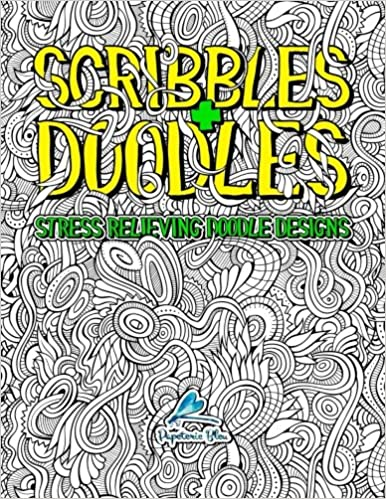 Scribbles Doodles Stress Relieving Doodle Designs Colouring Books For Adults Relaxation Art Therapy Coloring Papeterie Bleu 9781945888618