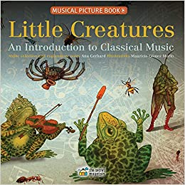 Amazon com: Little Creatures: An Introduction to Classical Music