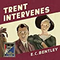 Trent Intervenes: The Detective Club Audiobook by E. C. Bentley Narrated by Steven Crossley
