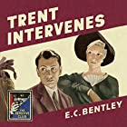 Trent Intervenes: The Detective Club Hörbuch von E. C. Bentley Gesprochen von: Steven Crossley