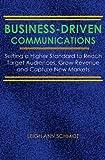 Business-Driven Communications, Leigh Schmidt, 1494371022