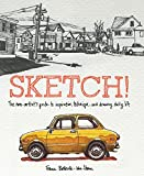 Sketch!: The Non-Artist's Guide to Inspiration, Technique, and Drawing Daily Life (Paperback)