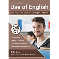 Use of English: Ten more practice tests for the Cambridge C1 Advanced