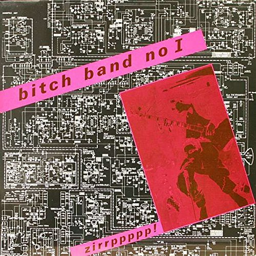 Price comparison product image Bitch Band No I - Zirrppppp! - GeeBeeDee - GBD 0019 LP, GeeBeeDee - 06-48