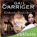 Glühende Dunkelheit (Lady Alexia 1) Hörbuch von Gail Carriger Gesprochen von: Tanja Fornaro