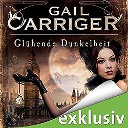 Glühende Dunkelheit (Lady Alexia 1)