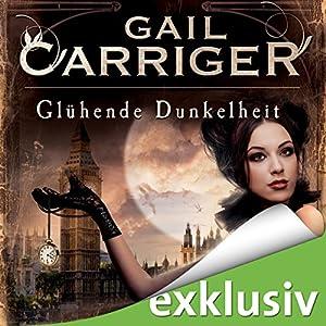 Glühende Dunkelheit (Lady Alexia 1) Hörbuch