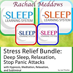 Stress Relief Bundle: Deep Sleep, Relaxation, Stop Panic Attacks, Hypnosis and Meditation