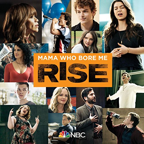 Mama Who Bore Me (feat. Auli'i Cravalho) [Rise Cast Version]