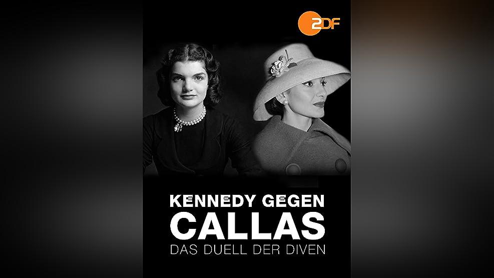 Kennedy gegen Callas - Das Duell der Diven